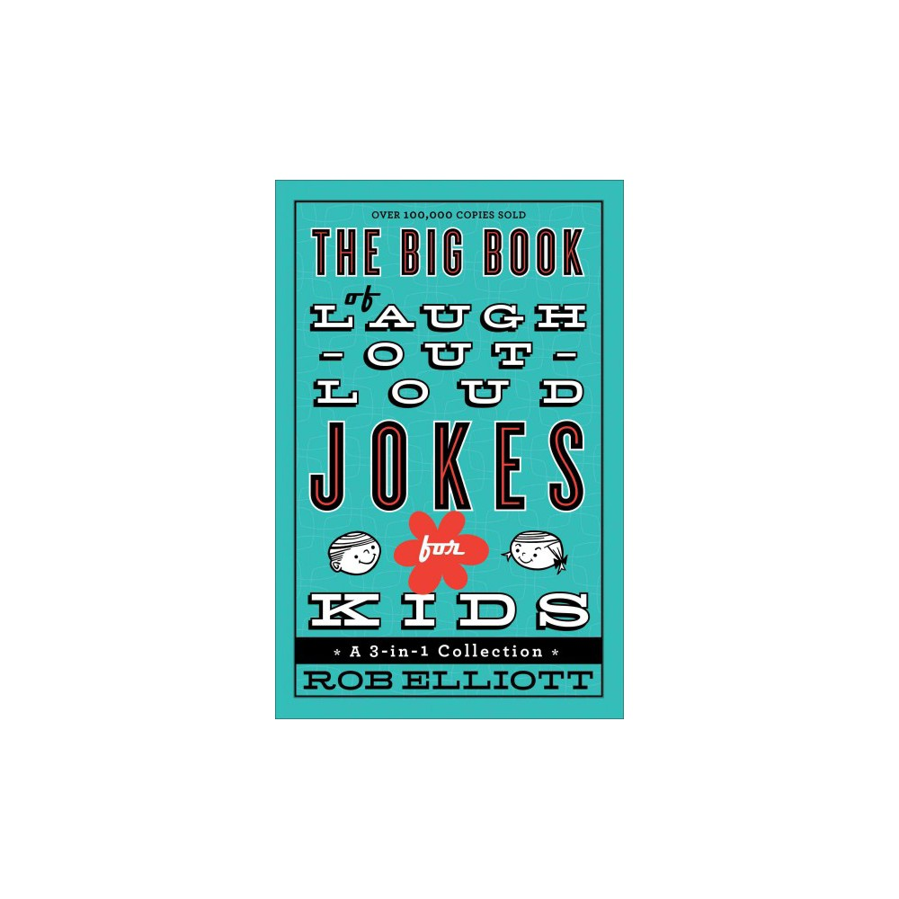 The Big Book Of Laugh Out Loud Jokes For Kid Reprint Paperback By Rob Elliott