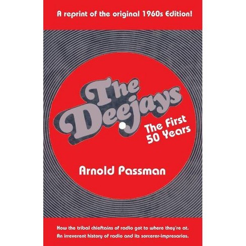 THE DEEJAYS The First 50 Years - by  Arnold Passman (Paperback) - image 1 of 1