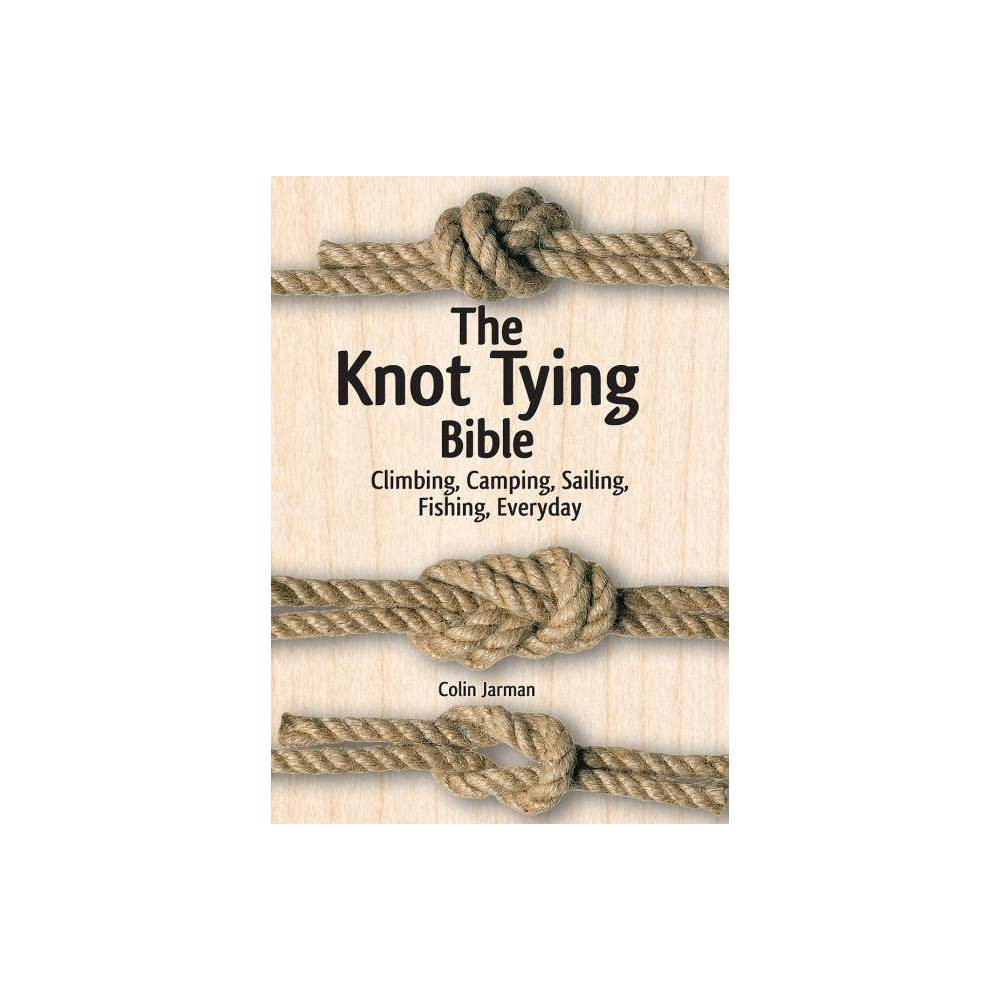 The Knot Tying Bible By Colin Jarman Hardcover