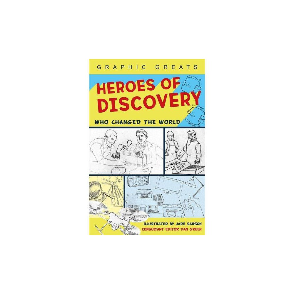 Heroes of Discovery : Who Changed the World - (Graphic Greats) (Paperback)
