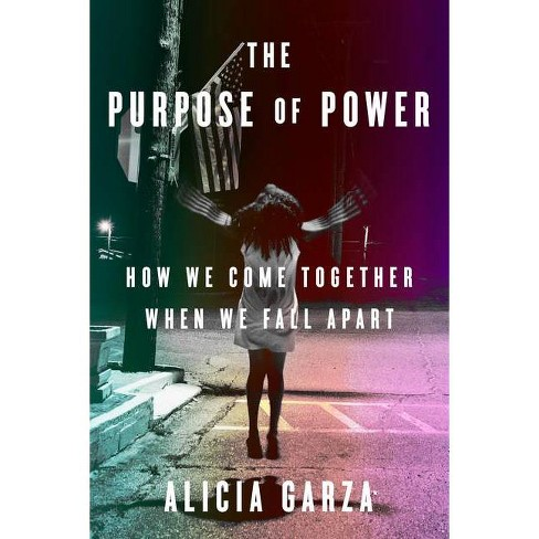 The Purpose of Power - by  Alicia Garza (Hardcover) - image 1 of 1