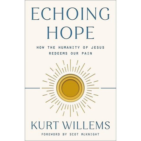 Echoing Hope - by  Kurt Willems (Paperback) - image 1 of 1