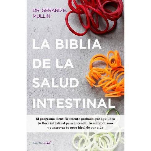 La Biblia de la Salud Intestinal / The Gut Balance Revolution: Boost Your Metabolism, Restore Your Inner - image 1 of 1