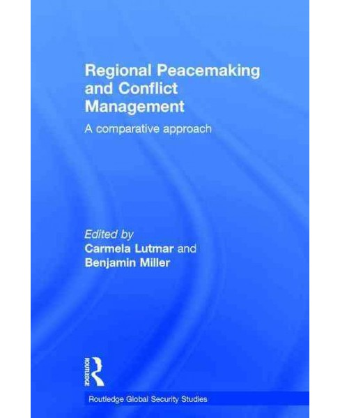 Regional Peacemaking and Conflict Management : A comparative approach (Hardcover) - image 1 of 1