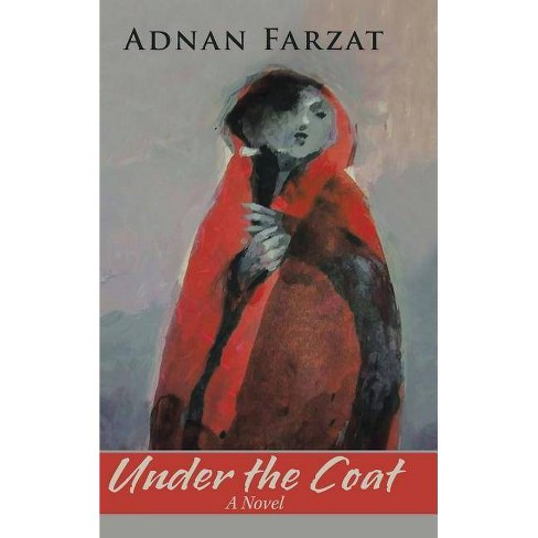 Under the Coat - by  Adnan Farzat (Hardcover) - image 1 of 1