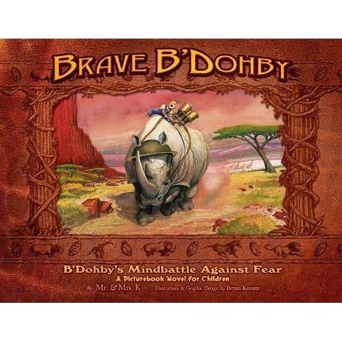 Brave B'Dohby - by  K & Mrs K (Paperback) - image 1 of 1