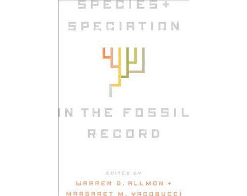 Species and Speciation in the Fossil Record (Hardcover) - image 1 of 1