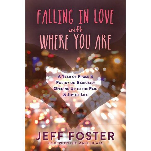 Falling in Love with Where You Are - by  Jeff Foster (Paperback) - image 1 of 1