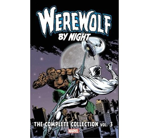 Werewolf by Night the Complete Collection 3 -  by Doug Moench & Bill Mantlo & Marv Wolfman (Paperback) - image 1 of 1