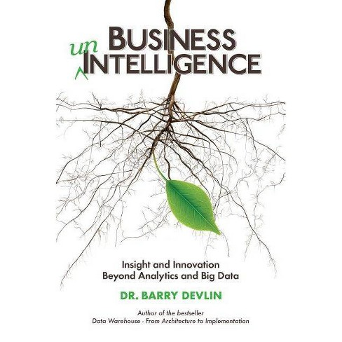 Business unIntelligence - by  Barry Devlin (Paperback) - image 1 of 1