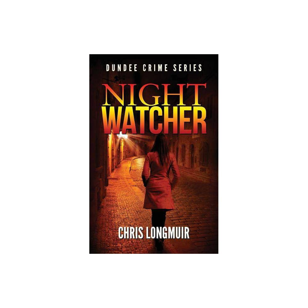 Night Watcher Dundee Crime By Chris Longmuir Paperback