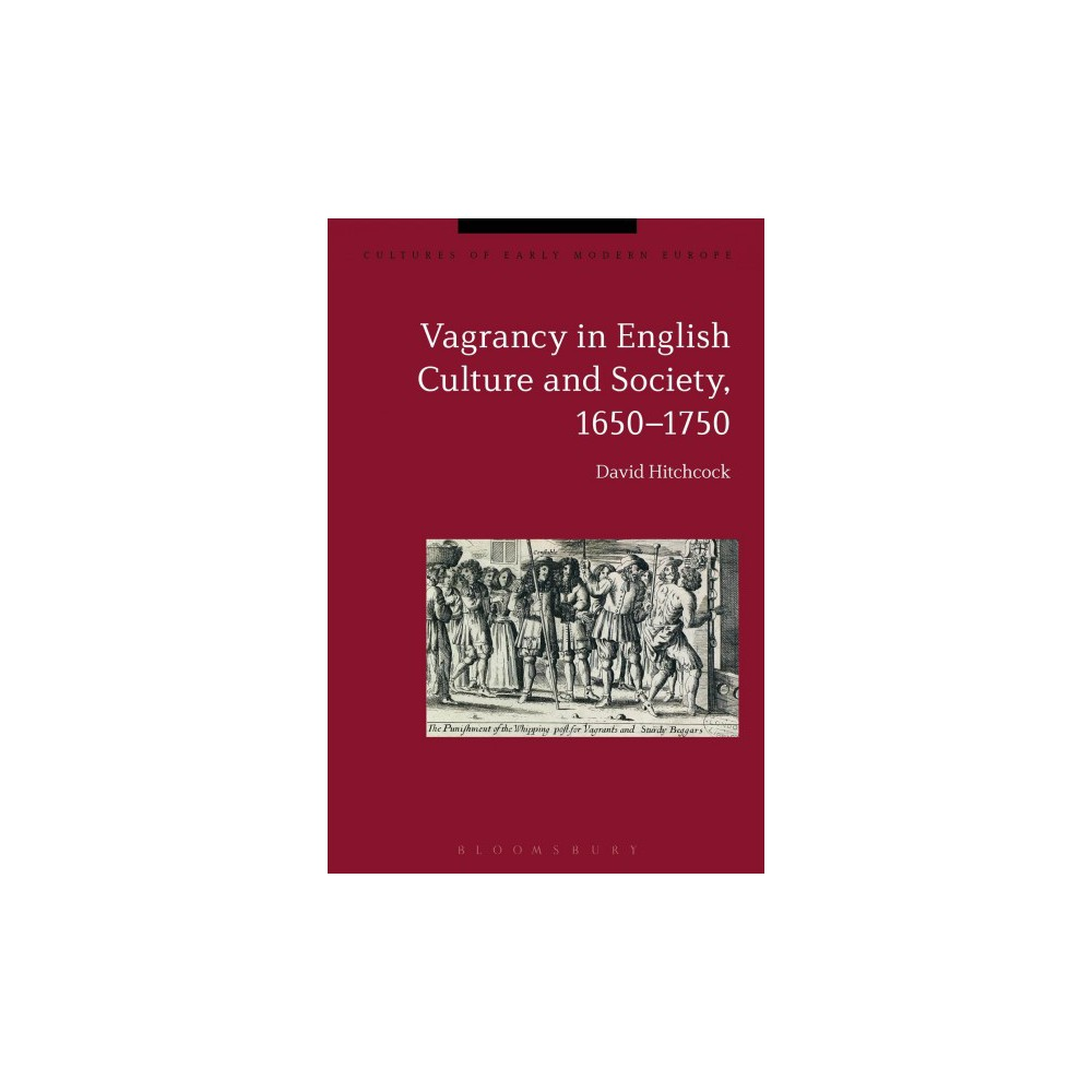 Vagrancy in English Culture and Society ( Cultures of Early Modern Europe) (Hardcover)