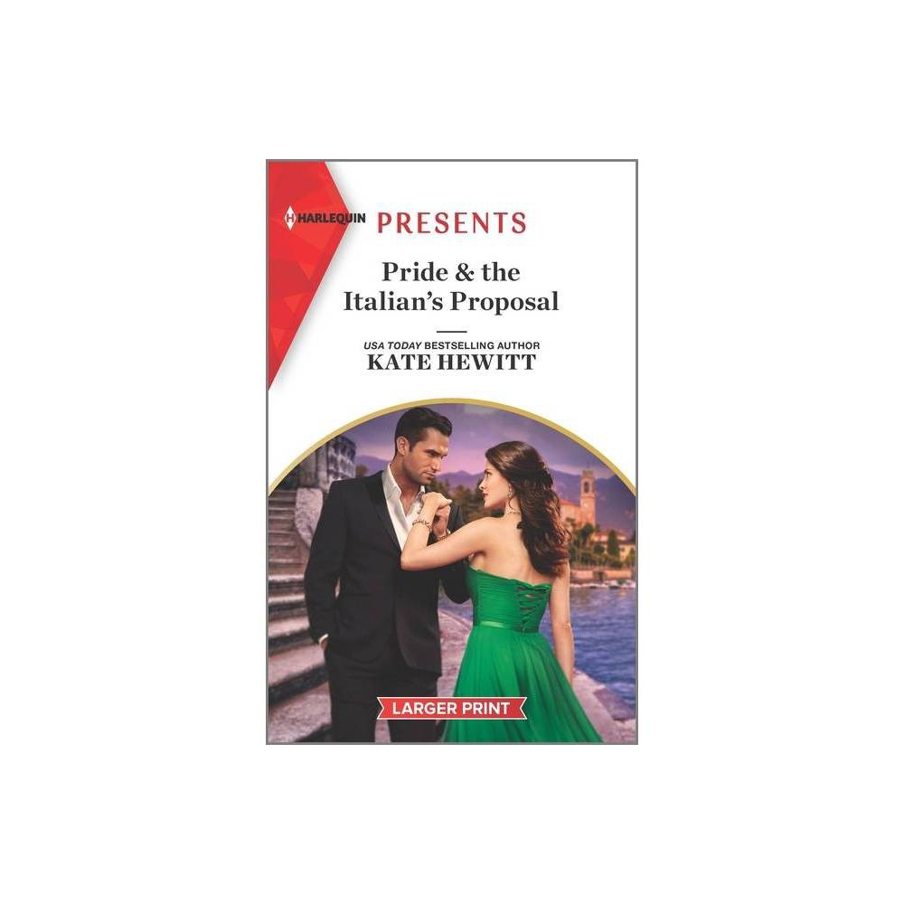 Pride The Italian S Proposal Large Print By Kate Hewitt Paperback