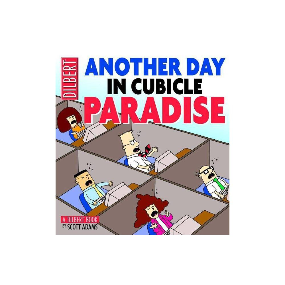 Another Day In Cubicle Paradise Dilbert By Scott Adams Paperback