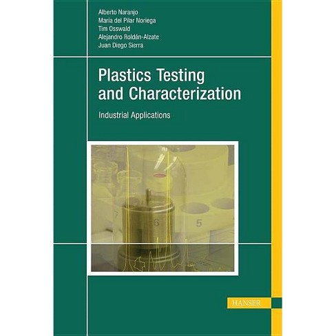 Plastics Testing and Characterization - by  Alberto Naranjo (Hardcover) - image 1 of 1