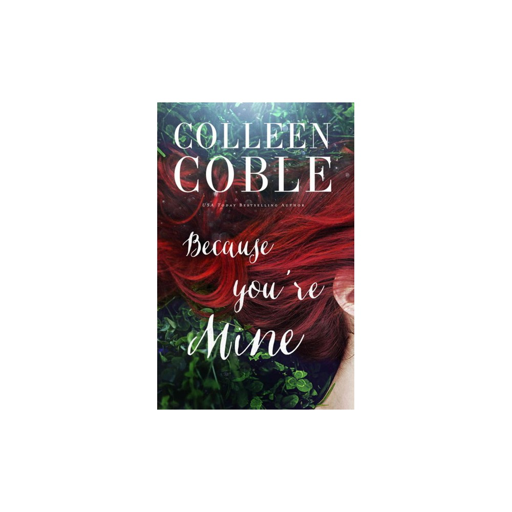 Because You're Mine (Large Print) (Hardcover) (Colleen Coble)