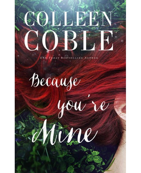 Because You're Mine (Large Print) (Hardcover) (Colleen Coble) - image 1 of 1