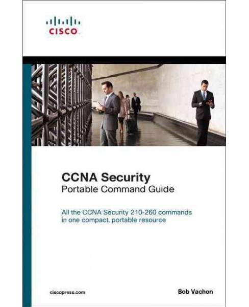 Ccna Security 210-260 Portable Command Guide (Paperback) (Bob Vachon) - image 1 of 1
