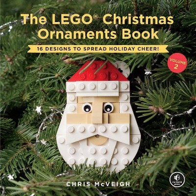 The Lego Christmas Ornaments Book, Volume 2 - by  Chris McVeigh (Hardcover)