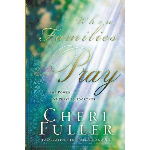 When Families Pray - by  Cheri Fuller (Paperback) - image 1 of 1