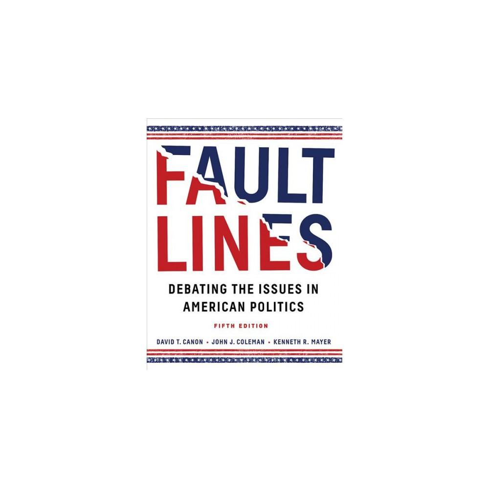 Faultlines : Debating the Issues in American Politics (Paperback) (David T. Canon & John J. Coleman &