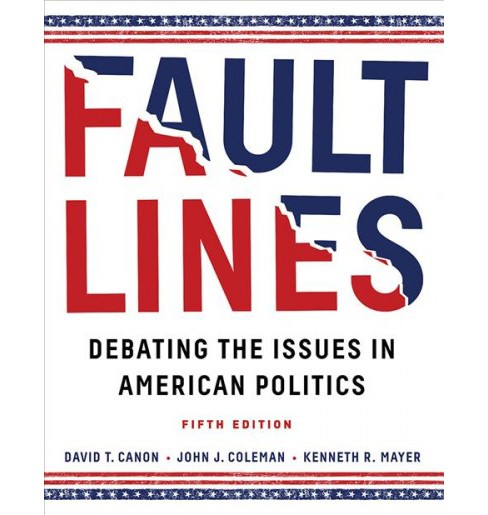 Faultlines : Debating the Issues in American Politics (Paperback) (David T. Canon & John J. Coleman & - image 1 of 1