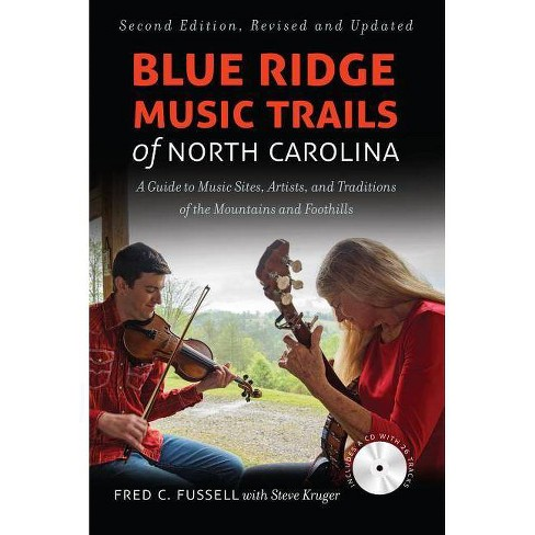 Blue Ridge Music Trails of North Carolina - 2nd Edition by  Fred C Fussell & Steve Kruger (Paperback) - image 1 of 1