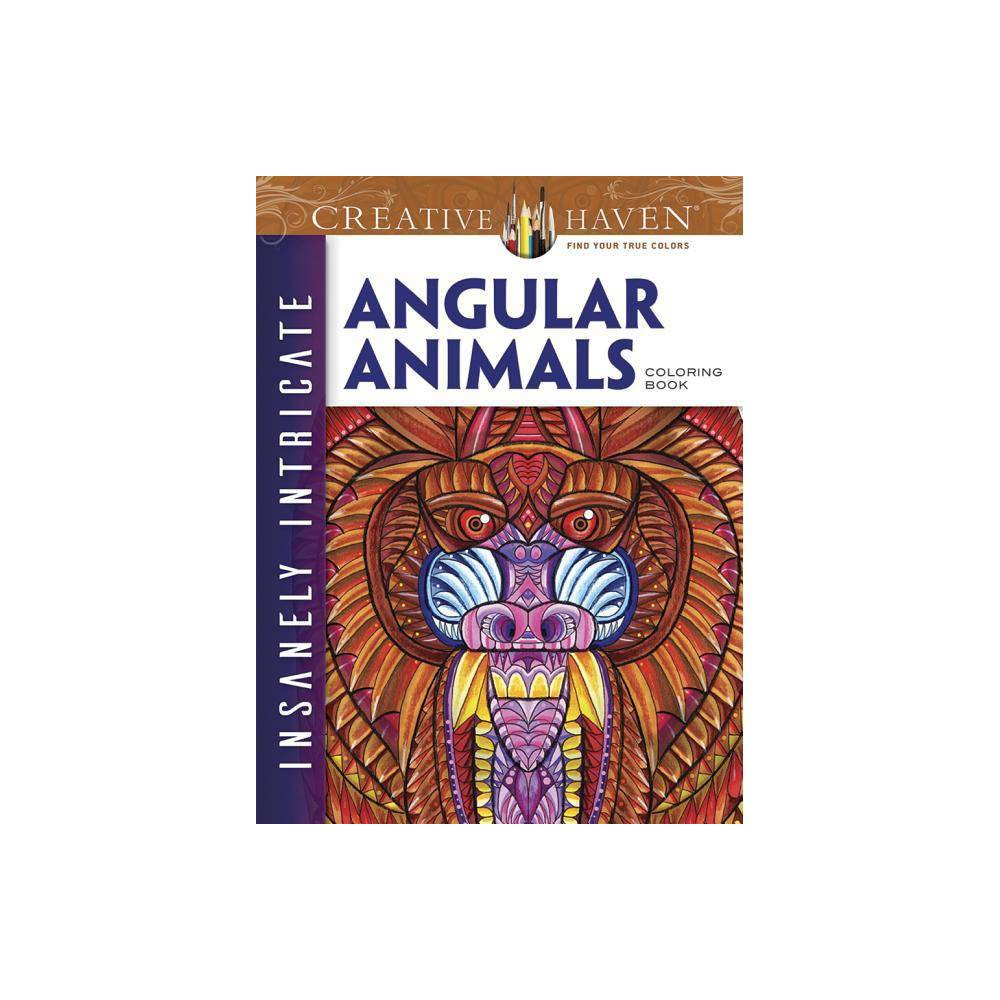 Creative Haven Insanely Intricate Angular Animals Coloring Book Creative Haven Coloring Books