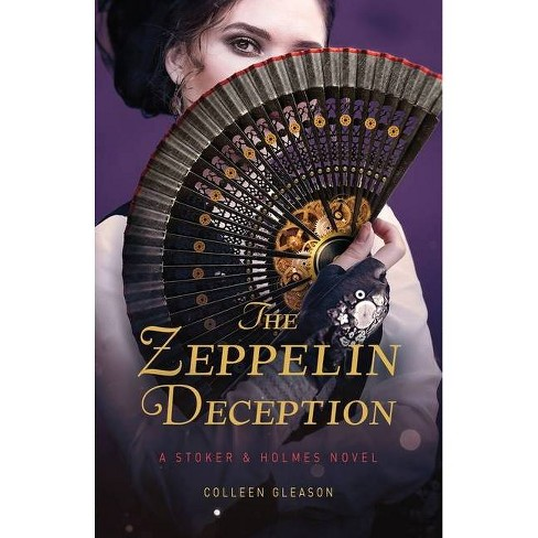 The Zeppelin Deception - (A Stoker and Holmes Novel) by  Colleen Gleason (Paperback) - image 1 of 1