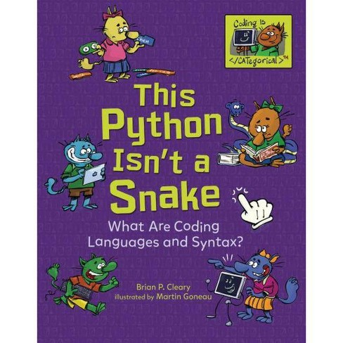 This Python Isn't a Snake - (Coding Is Categorical (Tm)) by  Brian P Cleary (Hardcover) - image 1 of 1