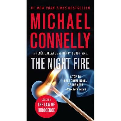 The Night Fire - (Renée Ballard and Harry Bosch Novel) by  Michael Connelly (Paperback)