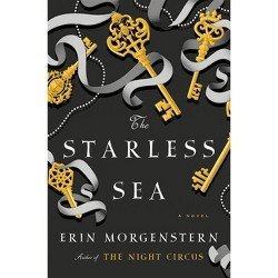 The Starless Sea - by Erin Morgenstern (Hardcover)