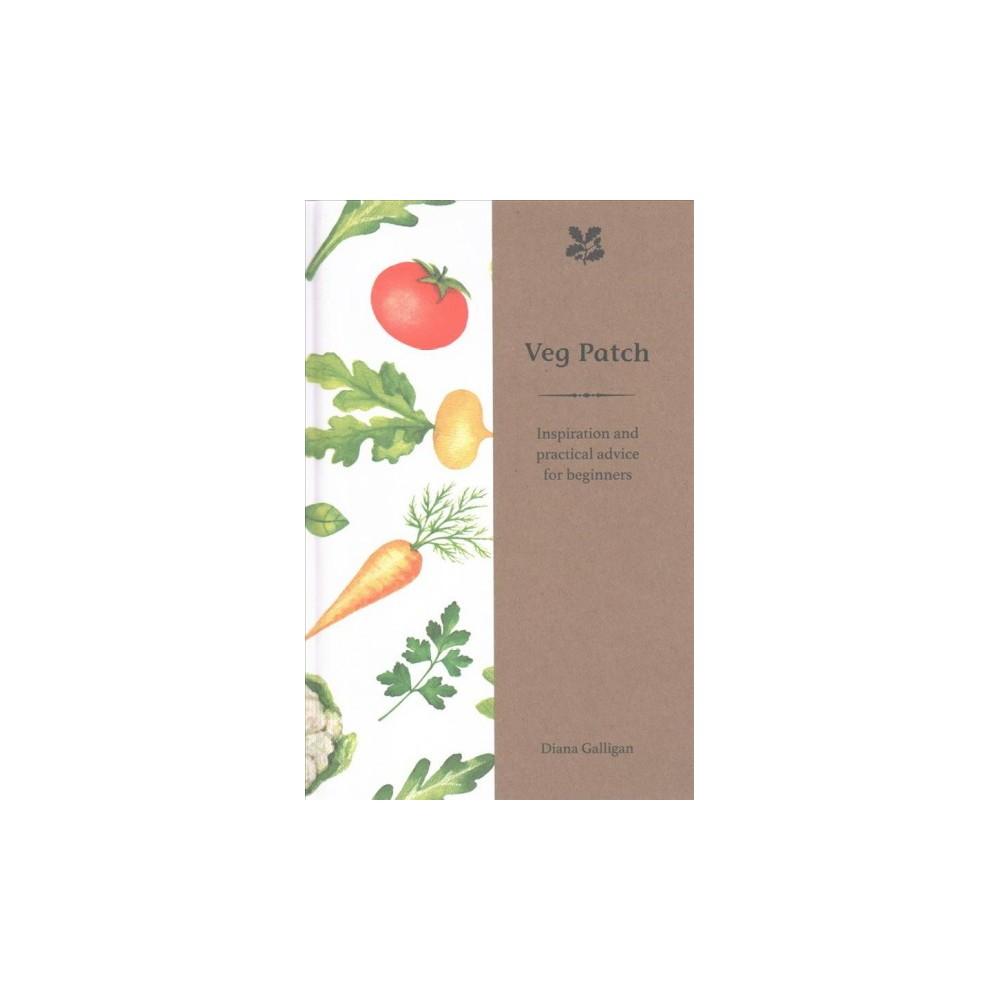 Veg Patch : Inspiration and Practical Advice (Hardcover) (Diana Galligan)