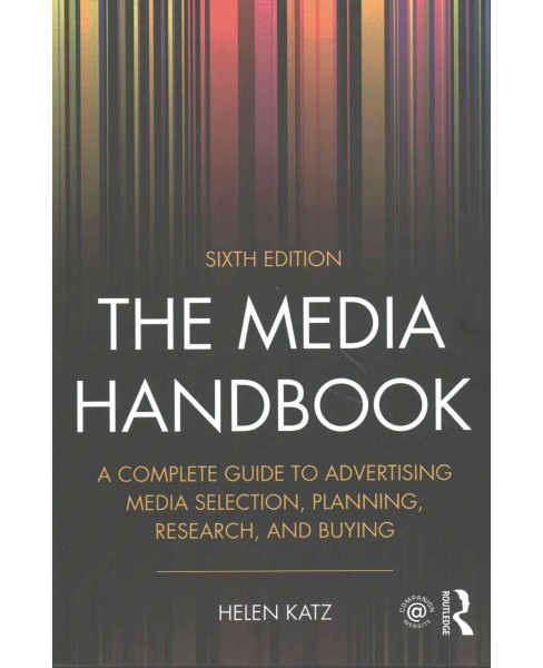 Media Handbook : A Complete Guide to Advertising Media Selection, Planning, Research, and Buying - image 1 of 1