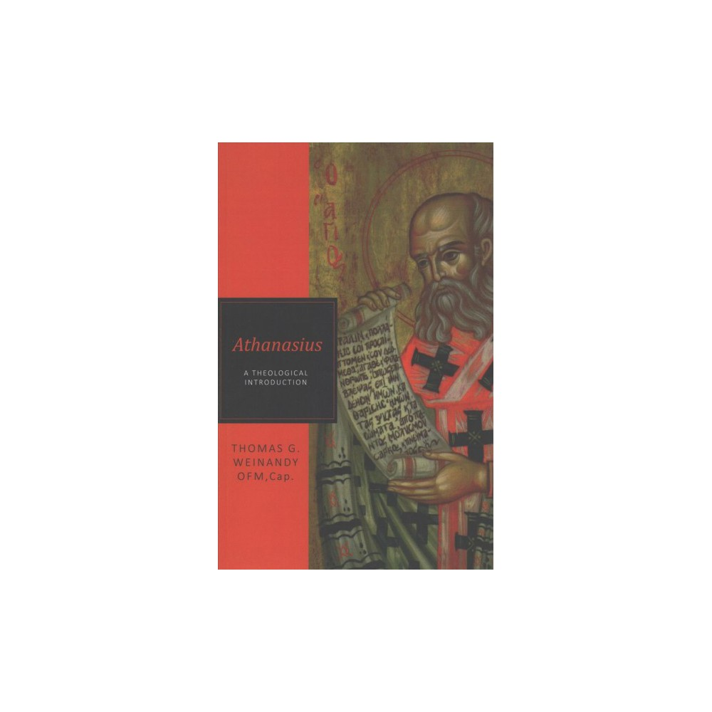 Athansius : A Theological Introduction - Reprint by Thomas G. Weinandy (Paperback)