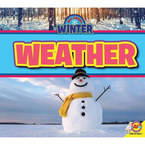 Weather - (All about Winter) by  Jenna Lee Gleisner (Paperback) - image 1 of 1