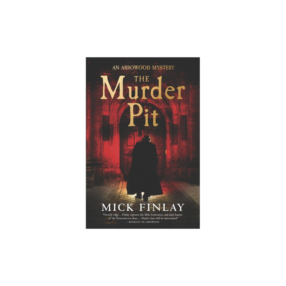 Murder Pit - (Arrowood Mysteries) by Mick Finlay (Paperback)