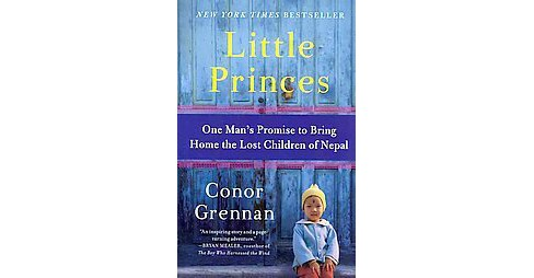 Little Princes (Reprint) (Paperback) by Conor Grennan - image 1 of 1