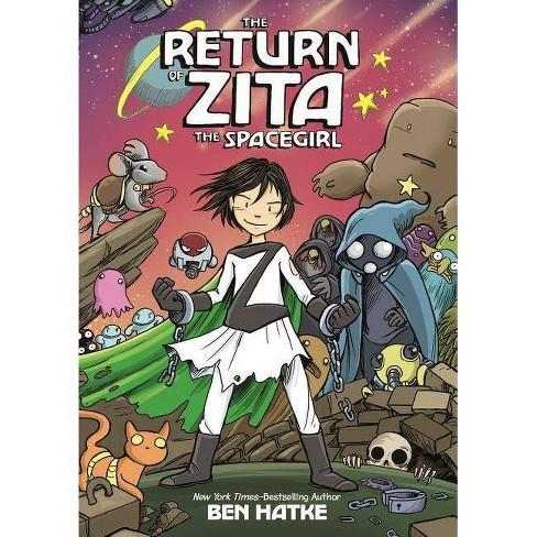 The Return of Zita the Spacegirl - (Zita the Spacegirl, 3) by  Ben Hatke (Paperback) - image 1 of 1