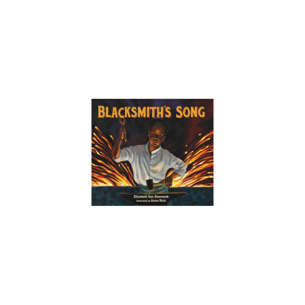 Blacksmith's Song - by Elizabeth Van Steenwyk (School And Library)