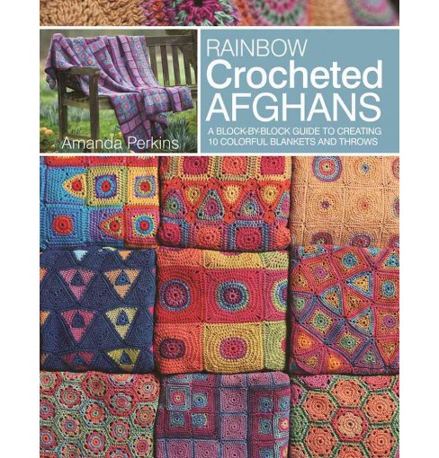 Rainbow Crocheted Afghans : A Block-By-Block Guide to Creating Colorful Blankets and Throws (Paperback) - image 1 of 1