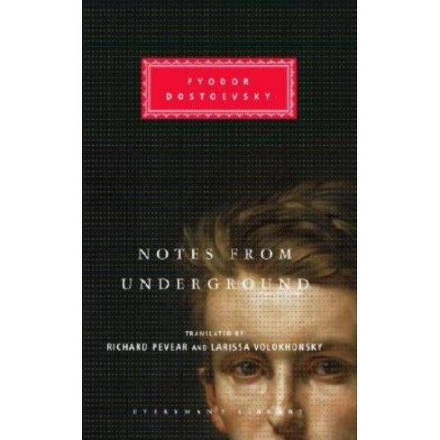 Notes from Underground - (Everyman's Library Classics) by  Fyodor Dostoevsky (Hardcover) - image 1 of 1