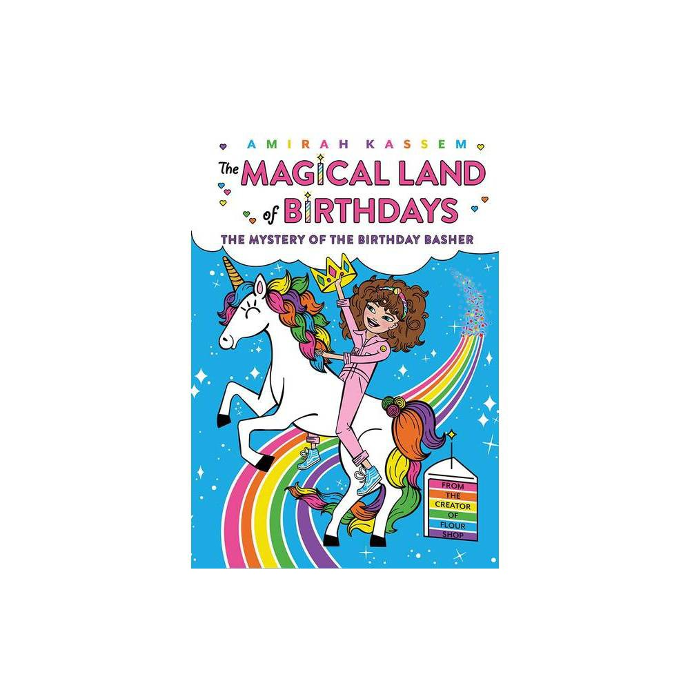 The Mystery Of The Birthday Basher The Magical Land Of Birthdays 2 The Magical Land Of Birthdays By Amirah Kassem Hardcover