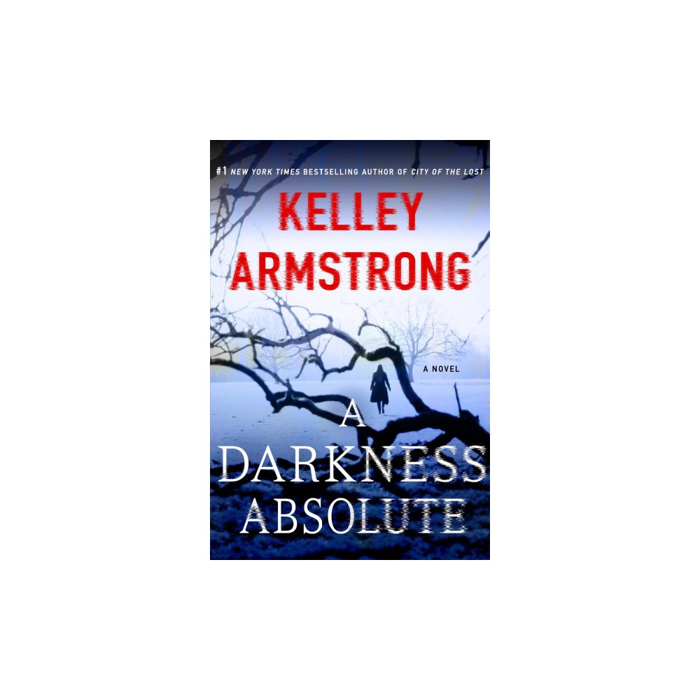 Darkness Absolute (Reprint) (Paperback) (Kelley Armstrong)