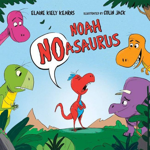 Noah Noasaurus - by  Elaine Kiely Kearns (Hardcover) - image 1 of 1