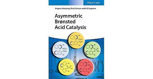 Asymmetric Bronsted Acid Catalysis (Hardcover) (Magnus Rueping) - image 1 of 1
