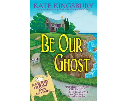 Be Our Ghost -  (Merry Ghost Inn Mysteries) by Kate Kingsbury (Hardcover) - image 1 of 1