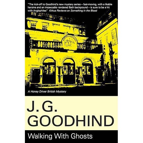 Walking with Ghosts - (Honey Driver Mysteries (Hardcover)) by  J G Goodhind (Hardcover) - image 1 of 1