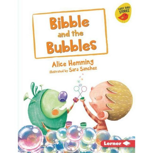 Bibble and the Bubbles - (Early Bird Readers -- Blue (Early Bird Stories (Tm))) by  Alice Hemming - image 1 of 1