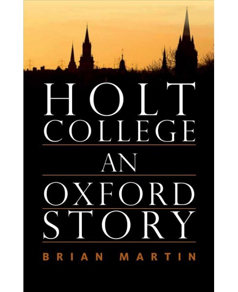 Holt College : An Oxford Novel -  by Brian Martin (Paperback) - image 1 of 1